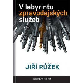 Růžek Jiří: V labyrintu zpravodajských služeb