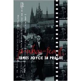 Vichnar David, Spurr David, Groden Micha: Praharfeast - James Joyce in Prague