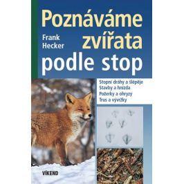 Hecker Frank: Poznáváme zvířata podle stop