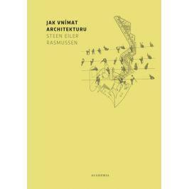 Rasmussen Steen Eiler: Jak vnímat architekturu