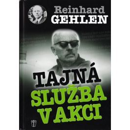 Gehlen Reinhard: Tajná služba v akci