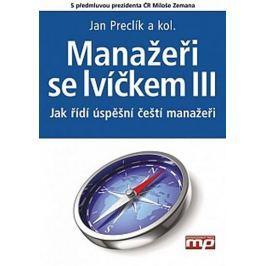 Preclík a kolektiv Jan: Manažeři se lvíčkem III - Jak řídí úspěš