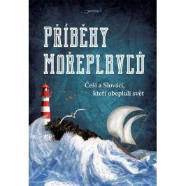 kolektiv autorů: Příběhy mořeplavců - Češi a Slováci, kteří obepluli svět