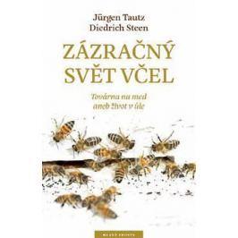Tautz Jürgen, Steen Diedrich,: Zázračný svět včel - Továrna na med aneb život v úle
