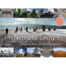 Vokolek Václav: Neznámé Čechy 7 - Posvátná místa jihozápadních Čech