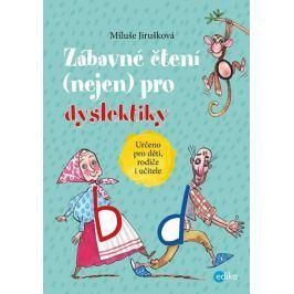 Jirušková Miluše: Zábavné čtení (nejen) pro dyslektiky