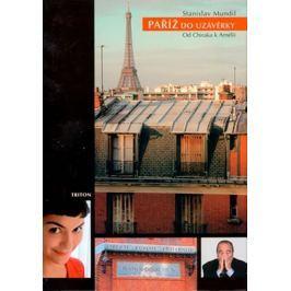Mundil Stanislav: Paříž do uzávěrky - Od Chiraka k Amélii