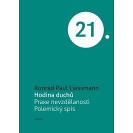 Liessmann Konrad Paul: Hodina duchů - Praxe nevzdělanosti. Polemický spis