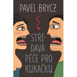 Brycz Pavel: Střídavá péče pro Kukačku