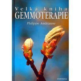 Andrianne Philippe: Velká kniha gemmoterapie