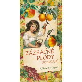 Trnková Klára: Zázračné plody uzdravují