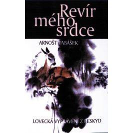 Tabášek Arnošt: Revír mého srdce - Lovecká vyprávění z Beskyd