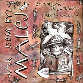 Juhaňák Stanislav J.: Jak jsem byl malej