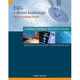 Bělohlávek Jan a kolektiv: EKG v akutní kardiologii - Průvodce pro intenzivní péči i rutinní klinick