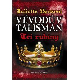 Benzoni Juliette: Vévodův talisman - Tři rubíny