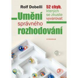 Dobelli Rolf: Umění správného rozhodování