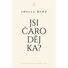 Benz Inelia: Jsi Čaroděj/ka? - Naslouchej svému vnitřnímu hlasu