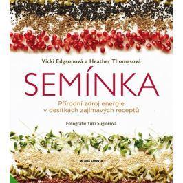 Edgsonová Vicky, Thomasová Heather,: Semínka - Přírodní zdroj energie v desítkách zajímavých receptů