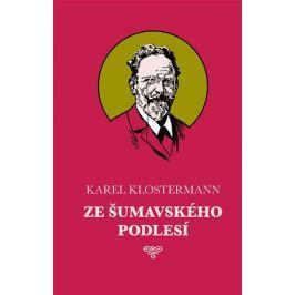 Klostermann Karel: Ze šumavského podlesí