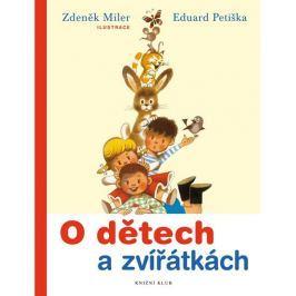 Miler Zdeněk, Petiška Eduard: O dětech a zvířátkách