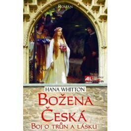 Whitton Hana: Božena česká - Boj o trůn a lásku