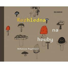 Peychlová Bohumíra: Rozhledna na houby