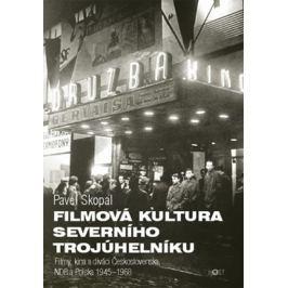 Skopal Pavel: Filmová kultura severního trojúhelníku - Filmy, kina a diváci Československa, NDR a Po