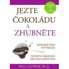 Clower Will Dr.: Jezte čokoládu a zhubněte