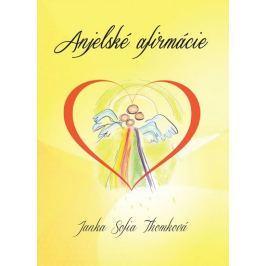 Thomková Janka Sofia: Anjelské afirmácie