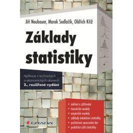Neubauer Jiří: Základy statistiky - Aplikace v technických a ekonomických oborech