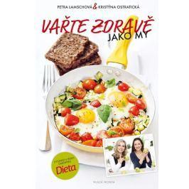 Lamschová Petra, Ostratická Kristýna: Vařte zdravě jako my aneb Nejoblíbenější dietní recepty