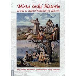 Dvořáček Petr: Místa české historie - Toulky po stopách historických událostí