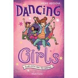 Abidiová Heike: Dancing Girls - Šarlota na to kápne
