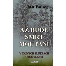 Bauer Jan: Až bude smrt mou paní
