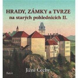 Kurka Ladislav: Hrady, zámky a tvrze na starých pohlednicích II. Jižní Čechy