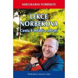 Norbekov Mirzakarim: Lekce Norbekova - Cesta k mládí a zdraví