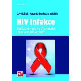 Jilich David, Kulířová Veronika a kolekt: HIV infekce - Současné trendy v diagnostice, léčbě a ošetř