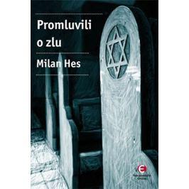 Hes Milan: Promluvili o zlu - Holocaust mezi dějinami a pamětí…