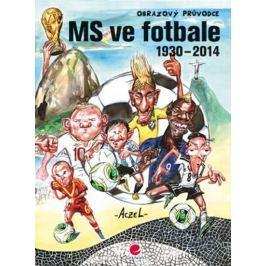 Aczel German: MS ve fotbale 1930–2014 - Obrazový průvodce