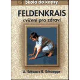 kolektiv: Feldenkrais - cvičení pro zdraví - Škola do kapsy