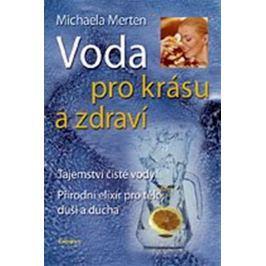 Merten Michaela: Voda pro krásu a zdraví