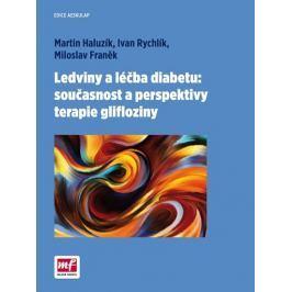 Haluzík Martin, Rychlík Ivan a kolektiv: Ledviny a léčba diabetu: současnost a perspektivy terapie g