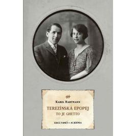 Hartmann Karel: Terezínská epopej - To je ghetto