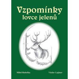 Rubaška Miloš, Lajtner Václav: Vzpomínky lovce jelenů