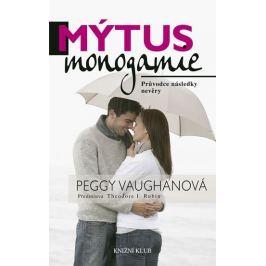 Vaughanová Peggy: Mýtus monogamie - Průvodce následky nevěry