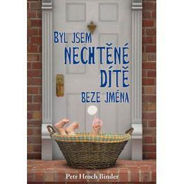 Binder Petr Hroch: Byl jsem nechtěné dítě