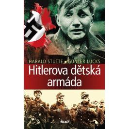 Lucks Günter, Stutte Harald: Hitlerova dětská armáda
