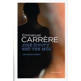 Carrere Emmanuel: Jiné životy než ten můj (skutečný příběh)
