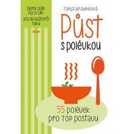 Brauneová Tanja: Půst s polévkou - 55 polévek pro TOP postavu