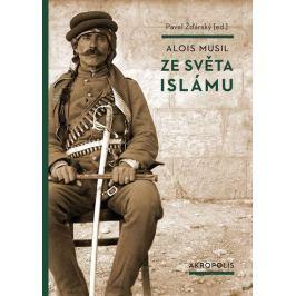 Musil Alois: Ze světa islámu